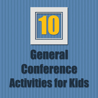 10 LDS General Conference Activities for Kids