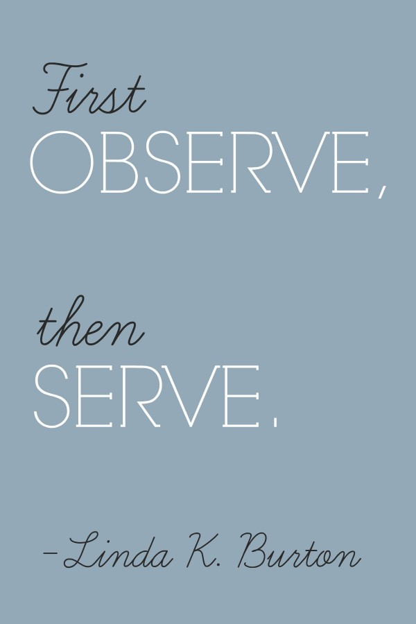 June Visiting Teaching Message First Observe Then Serve
